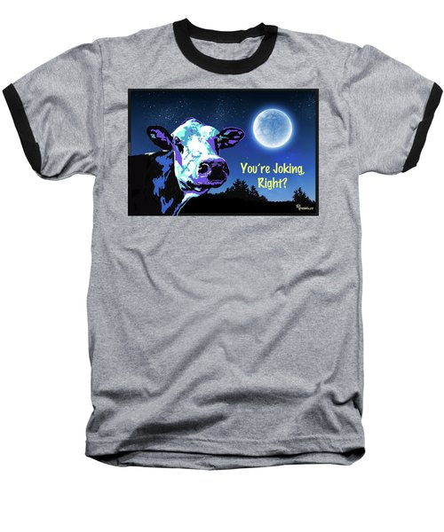 The Cow Jumps Over The Moon Baseball T-Shirt