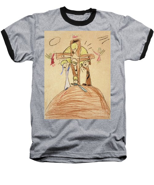 Baseball T-Shirt featuring the drawing The Crucifixion By Fr. Bill At Age 5 by William Hart McNichols