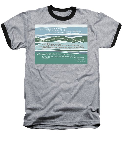 The Earth Does Not Belong To Us Baseball T-Shirt
