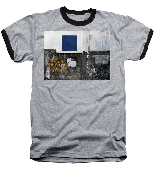 The Fallen Must Have Paint Baseball T-Shirt by JoAnn Lense