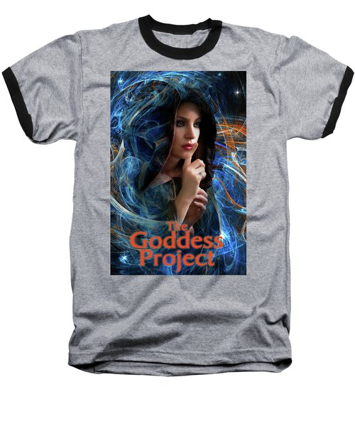 The Goddess Project Baseball T-Shirt by David Clanton