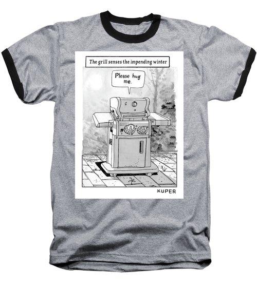 The Grill Senses The Impending Winter Baseball T-Shirt