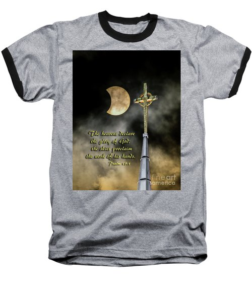 The Heavens Declare The Glory Of God Baseball T-Shirt