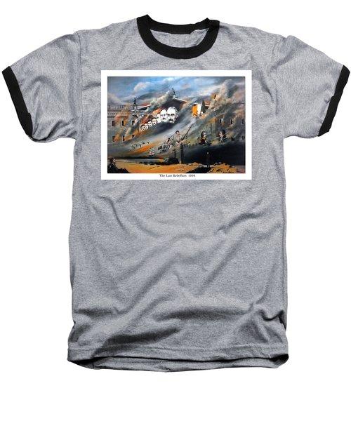 The Last Rebellion  1916 Baseball T-Shirt
