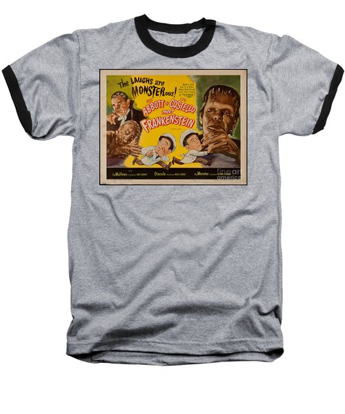 The Laughs Are Monsterous Abott An Costello Meet Frankenstein Classic Movie Poster Baseball T-Shirt by R Muirhead Art