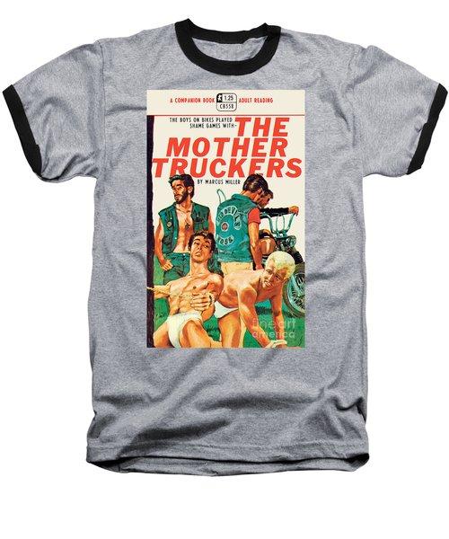 The Mother Truckers Baseball T-Shirt