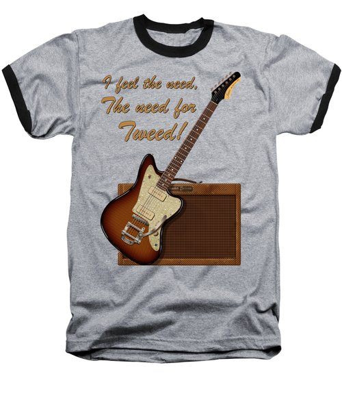 The Need For Tweed T Shirt Baseball T-Shirt by WB Johnston