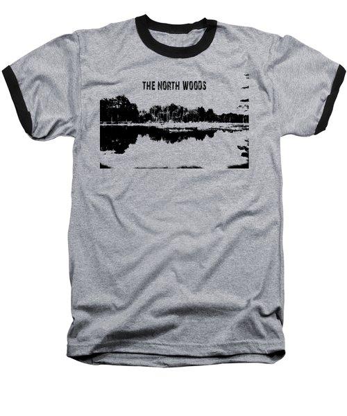 The North Woods Baseball T-Shirt