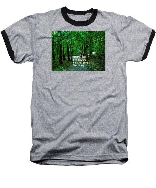 The Road Less Traveled Baseball T-Shirt