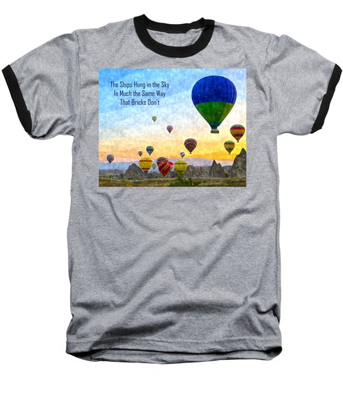 The Ships Hung In The Sky Baseball T-Shirt