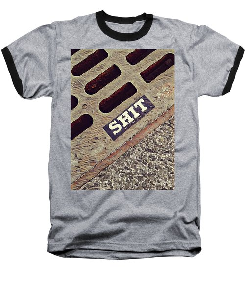 The Shit You See In New York City Baseball T-Shirt by Bruce Carpenter