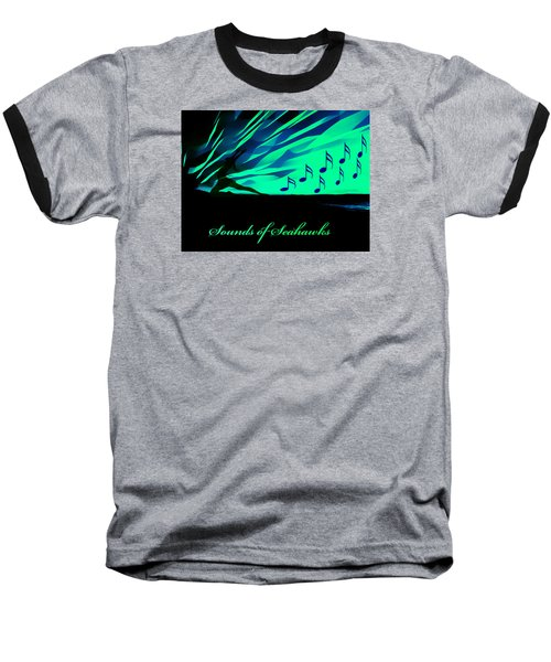 The Sounds Of Seattle Seahawks Baseball T-Shirt by Eddie Eastwood