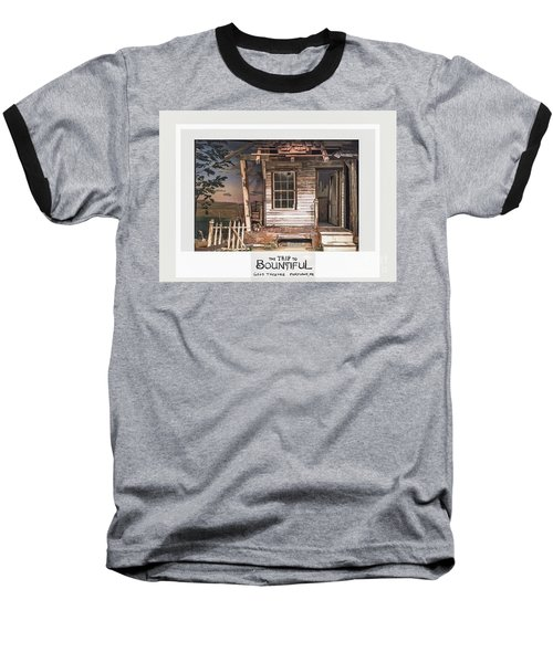 the Trip To Bountiful Baseball T-Shirt