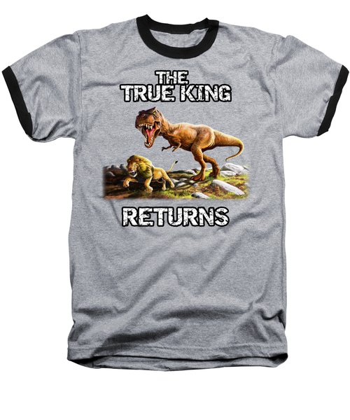 The True King Returns Baseball T-Shirt