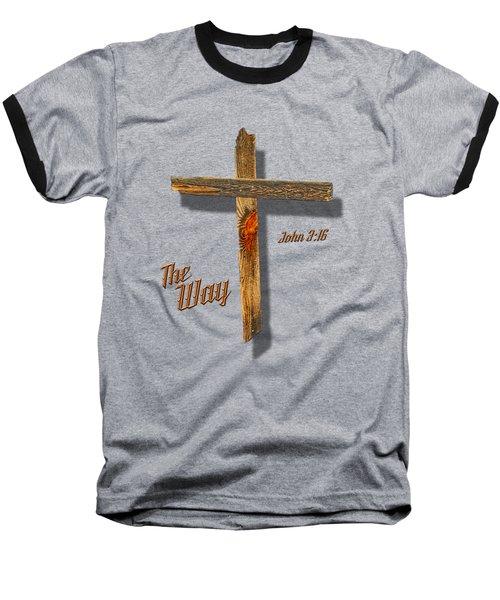 The Way  T Shirt Baseball T-Shirt