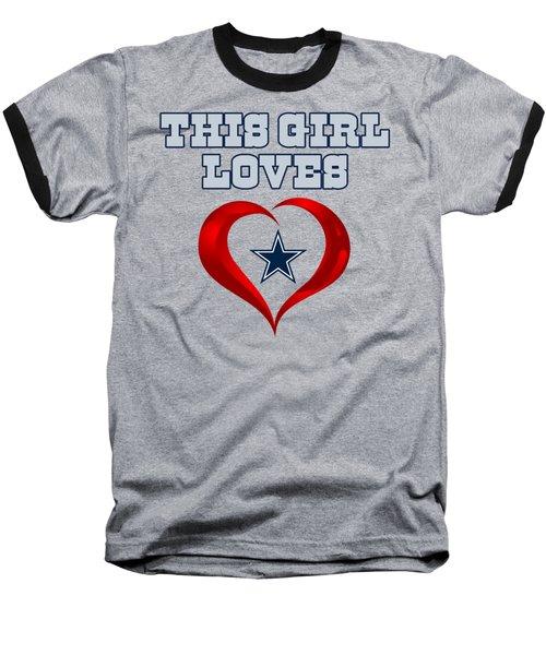 This Girl Loves Dallas Cowboy Baseball T-Shirt