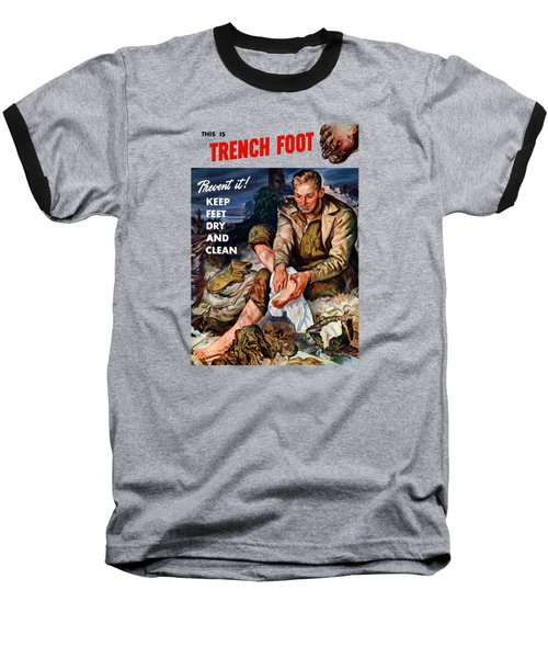 Baseball T-Shirt featuring the painting This Is Trench Foot - Prevent It by War Is Hell Store