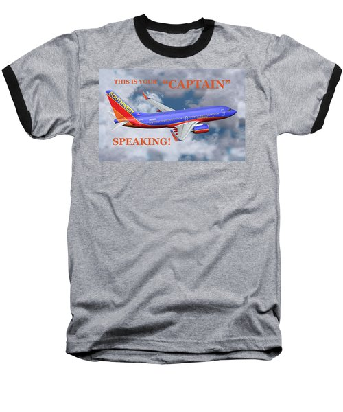 This Is Your Captain Speaking Southwest Airlines Baseball T-Shirt