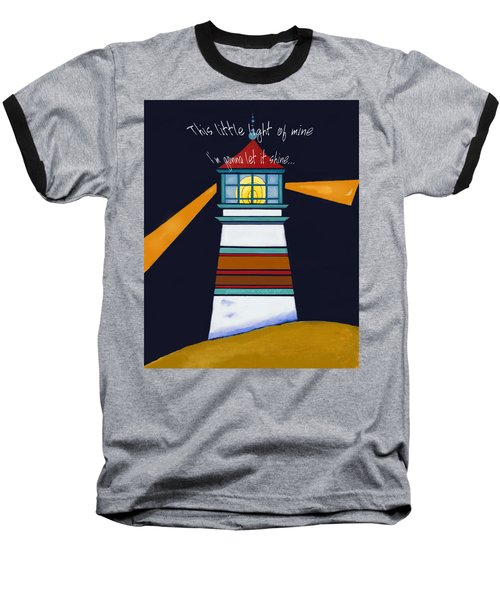 This Little Light Of Mine Baseball T-Shirt by Glenna McRae