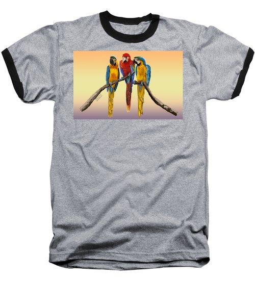 Three Macaws Hanging Out Baseball T-Shirt