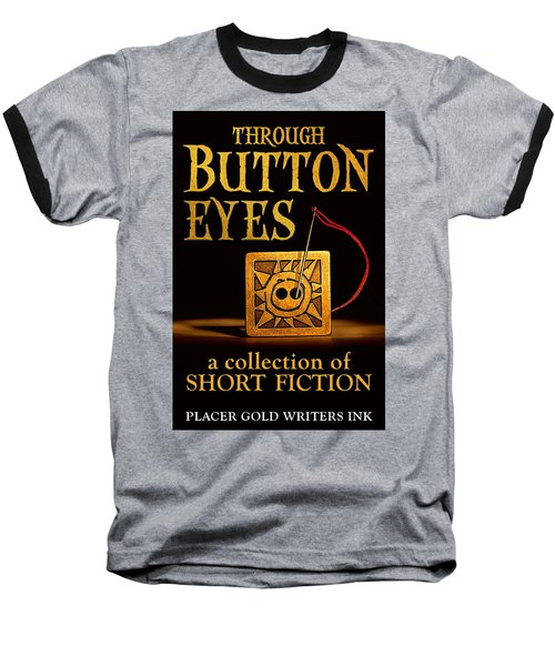 Through Button Eyes Baseball T-Shirt by Patrick Witz