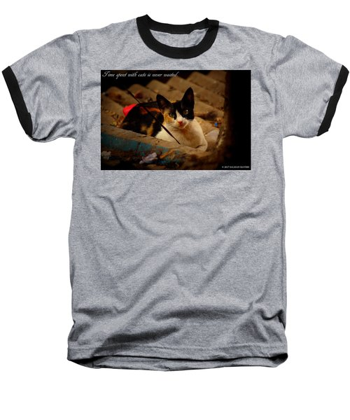 Time Spent With Cats. Baseball T-Shirt by Salman Ravish