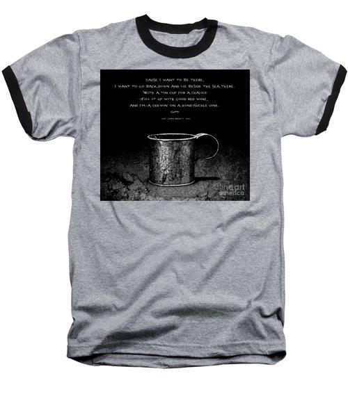 Tin Cup Chalice Lyrics Baseball T-Shirt
