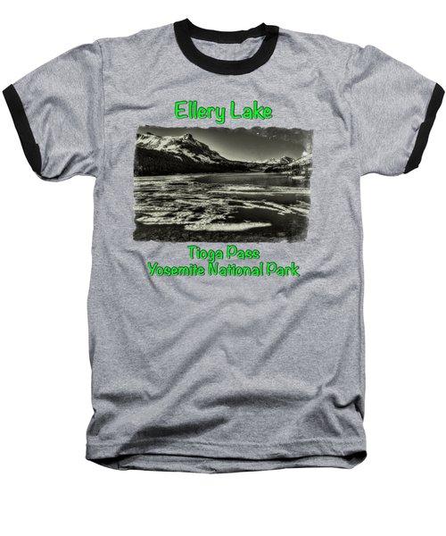 Tioga Pass Lake Ellery Early Summer Baseball T-Shirt