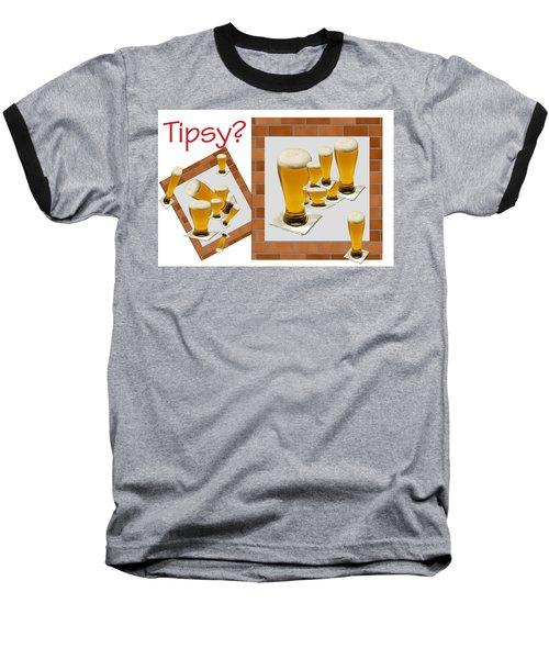 Tipsy ? Baseball T-Shirt by Tina M Wenger