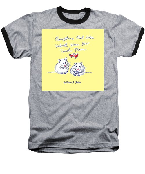 Baseball T-Shirt featuring the drawing Title Page For Hamster Book by Denise Fulmer