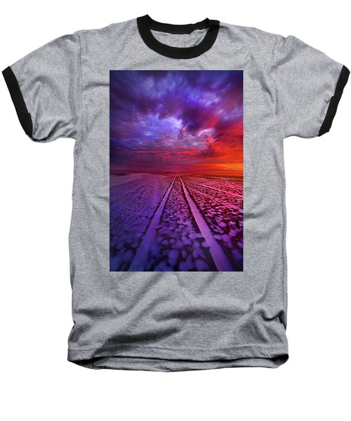 Baseball T-Shirt featuring the photograph To All Ends Of The World by Phil Koch