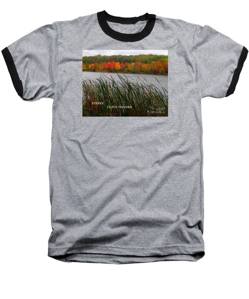 Baseball T-Shirt featuring the photograph Today I Give Thanks by Christina Verdgeline
