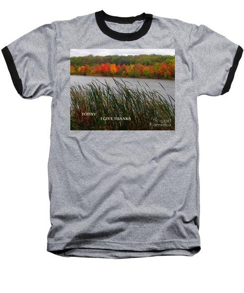Today I Give Thanks Baseball T-Shirt