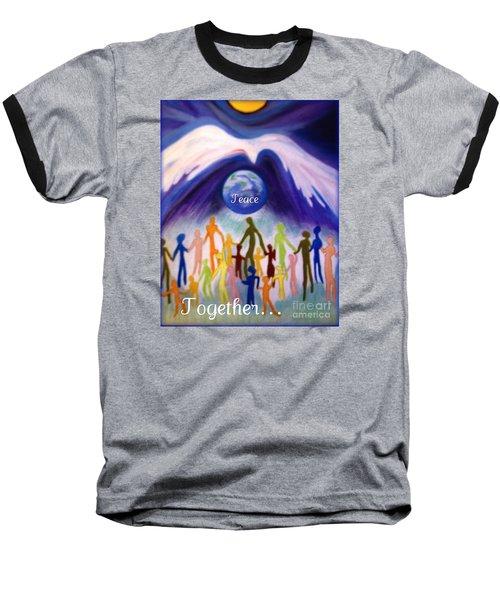 Together... Baseball T-Shirt