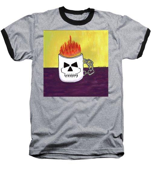 Too Hot To Handle Baseball T-Shirt