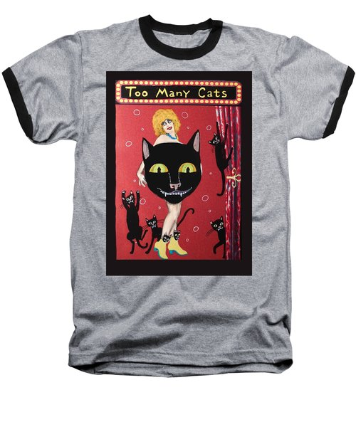 Too Many Black Cats Baseball T-Shirt