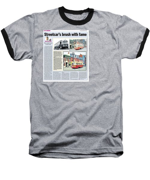Baseball T-Shirt featuring the painting Toronto Sun Article Streetcars Brush With Fame by Kenneth M Kirsch