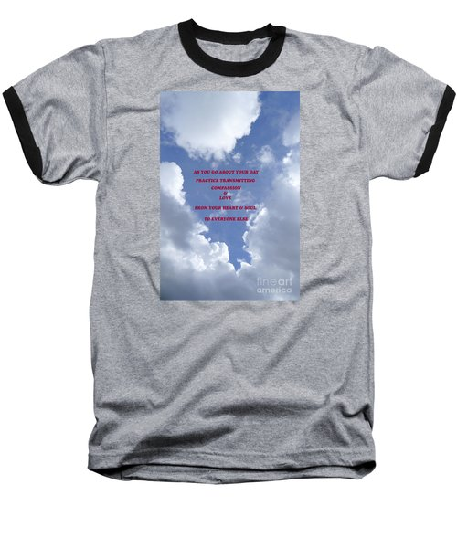 Baseball T-Shirt featuring the photograph Transmit Compassion And Love by Nora Boghossian