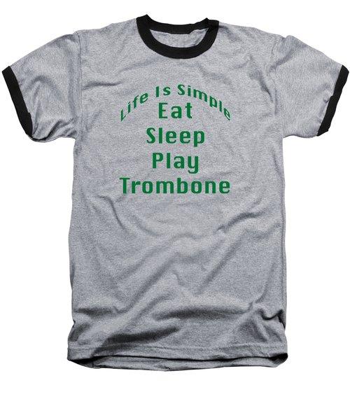 Trombone Eat Sleep Play Trombone 5517.02 Baseball T-Shirt by M K  Miller