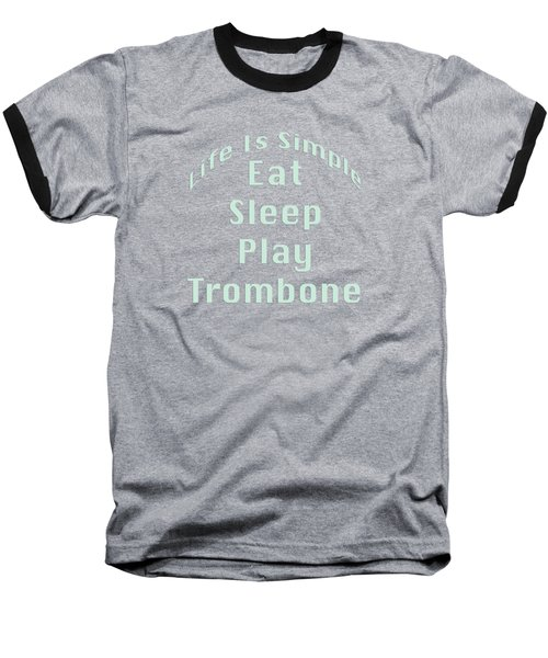 Trombone Eat Sleep Play Trombone 5518.02 Baseball T-Shirt by M K  Miller