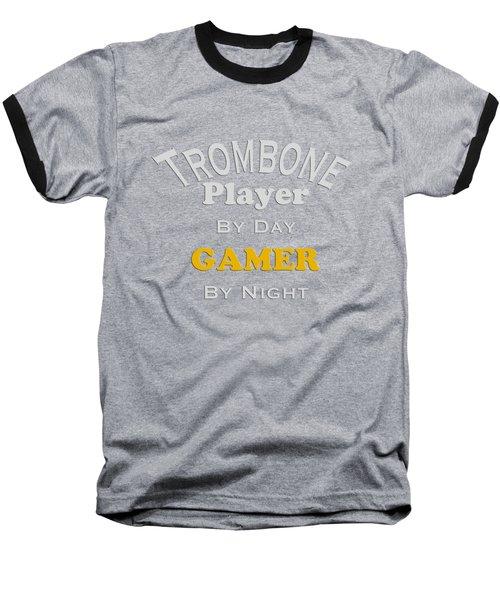 Trombone Player By Day Gamer By Night 5627.02 Baseball T-Shirt by M K  Miller