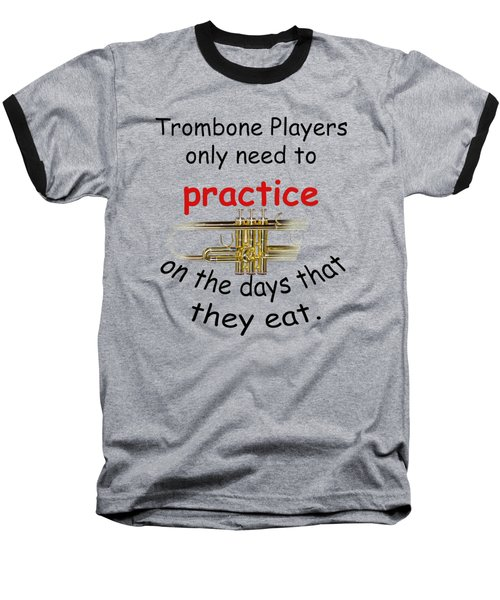 Trumpets Practice When They Eat Baseball T-Shirt