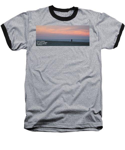 Trust In Dreams... Baseball T-Shirt