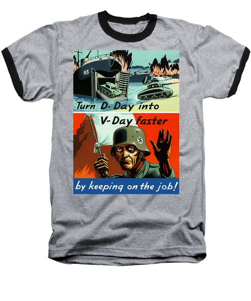 Turn D-day Into V-day Faster  Baseball T-Shirt