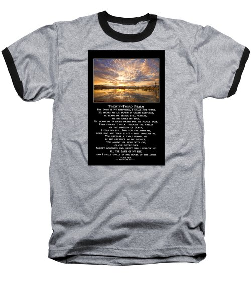 Twenty-third Psalm Prayer Baseball T-Shirt by James BO  Insogna