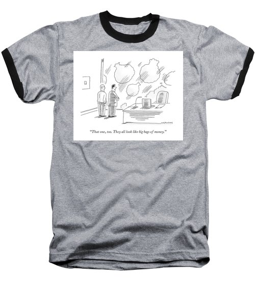 Two Men In Finance See Money Bags In Every Cloud. Baseball T-Shirt