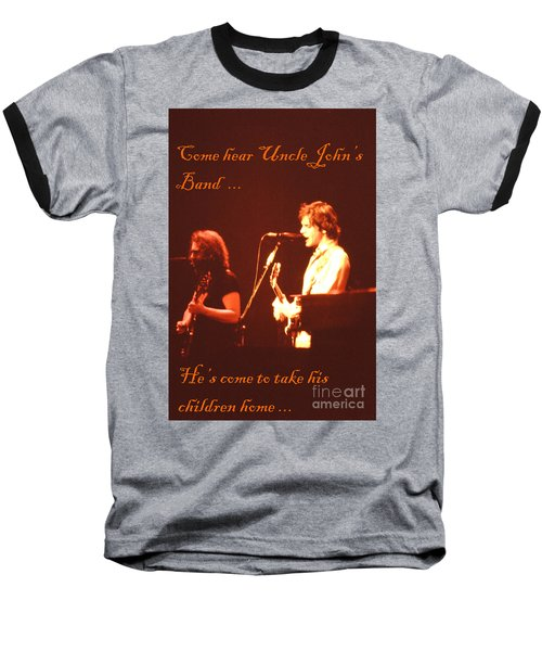 Baseball T-Shirt featuring the photograph Come Hear Uncle John's Band by Susan Carella