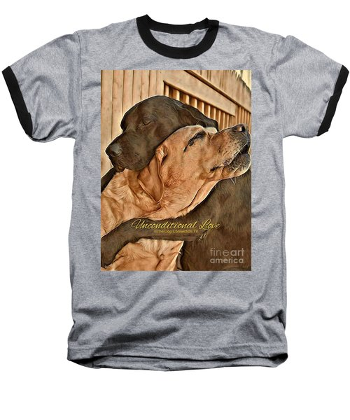 Baseball T-Shirt featuring the digital art Unconditional Love by Kathy Tarochione