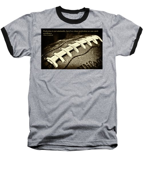 Vince Lombardi Perfection Quote Baseball T-Shirt by David Patterson