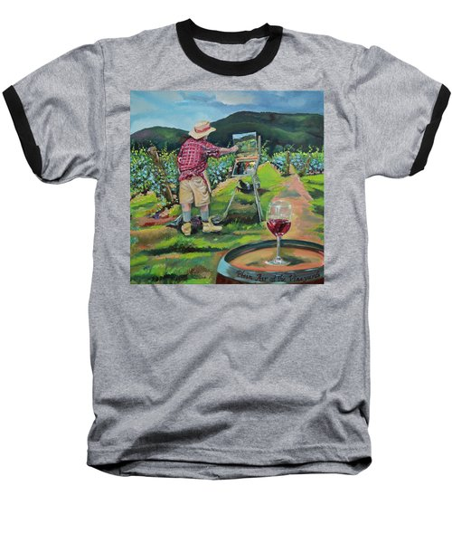 Baseball T-Shirt featuring the painting Vineyard Plein Air Painting - We Paint With Wine by Jan Dappen